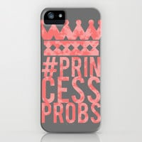 Princess Problems iPhone & iPod Case by LookHUMAN