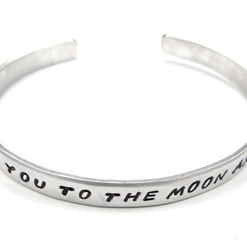 I Love You To The Moon And Back - Quote Bracelet with Heart - Satin Finish - Hand Stamped Aluminum Cuff Bracelet