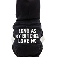"Private Party ""My Bitches Love Me"" Dog Hoodie"