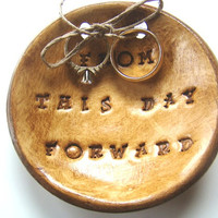 Ring Bearer Dish - Personalized Ring Bearer Pillow - Ring Bearer Bowl - From This Day Forward - Wedding - Rustic Wedding - Ring Holder