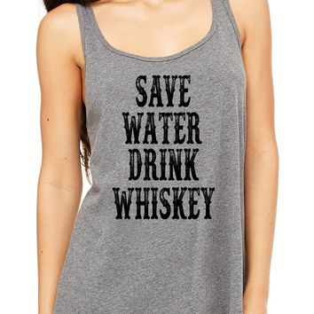 Save Water Drink Whiskey Women's Tank Top