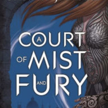 A Court of Mist and Fury (Court of Thorns and Roses Series #2)