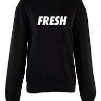 Fresh is Expensive crew neck shirt unisex womens mens ladies  print  sweatshirt