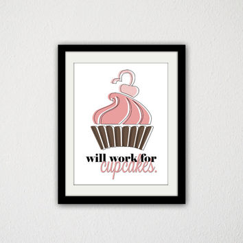 "Girly Kitchen Cupcake Poster. Will Work for Cupcakes. Pink and Brown. Sweet Treat Poster. Modern Wall Art. For Her. Cute. 8.5x11"" Print"
