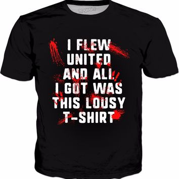 I Flew United And All I Got Was This Lousy T-Shirt T-Shirt - Funny Airlines New Motto