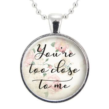 You're Too Close To Me Funny Introvert Necklace