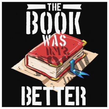The book was better, book lover design Canvas