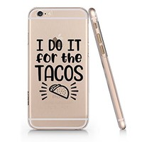"""""""I Do It For The Tacos"""" Funny Text Quote Slim Iphone 6PLUS Case, Clear Iphone Hard Cover Case For Apple Iphone 6PLUS Emerishop (iphone 6 plus)"""