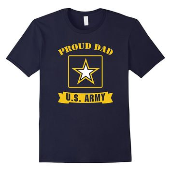 Proud Dad U.S. Army T-Shirt