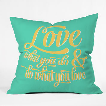 Allyson Johnson Do What You Love Throw Pillow
