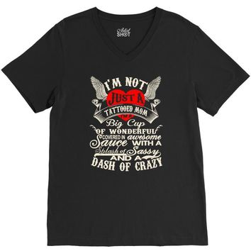 i'm not just a tattooed mom i,m a big cup V-Neck Tee