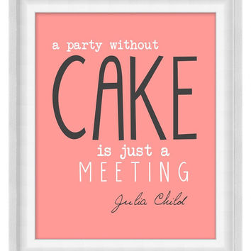 Printable Poster: A Party Without Cake - Julia Child - Kitchen Print - Horizontal 8x10 - Digital Wall Art