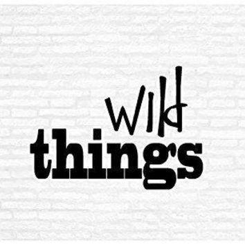 Wild Thing Inspirational Words Quote Home Decor Vinyl Wall Art Stickers Decals Graphics
