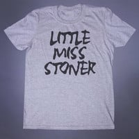 Little Miss Stoner Shirt Weed Slogan Tee Grunge Stoned Marijuana Smoker Tumblr T-shirt