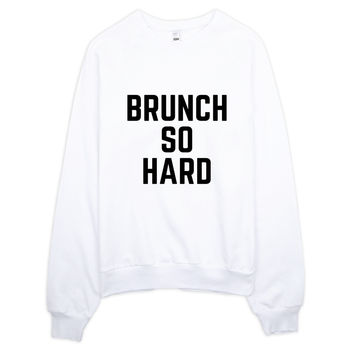 Brunch So Hard Typography Raglan sweater
