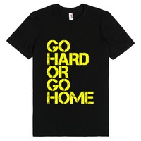 Go Hard or Go Home T Shirt-Unisex Black T-Shirt