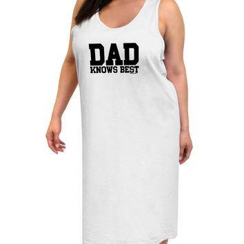 Dad Knows Best Adult Tank Top Dress Night Shirt by TooLoud