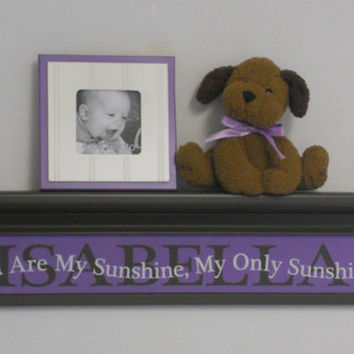 "Purple Baby Nursery Decor Wall Shelves, Personalized Name ISABELLA with Sign / Quote - You Are My Sunshine, My Only Sunshine 30"" Brown Shelf"