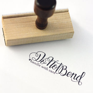 Do not bend, handle with care - Hand Lettered stamp -  3 x 1 stamp - lettered stamp with handle