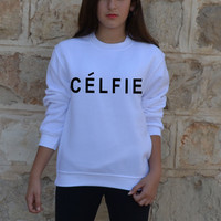 Celfie sweatshirtt Inspired Selfie Celine parody tshirt Women vogue Hipster t shirt Brandy melville tumblr Sweater XS S M L XL from CelebriTee