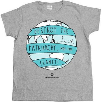 Destroy the Patriarchy, Not the Planet -- Women's T-Shirt