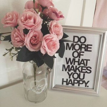 do more of what makes you happy 8x10 saying funny quote typographic print inspirational tumblr room decor framed quotes funny fashion quote
