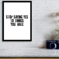 Stop saying yes to things you hate #minimalism by Andrea Anderegg Photography