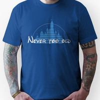 Never too old for disney Unisex T-Shirt