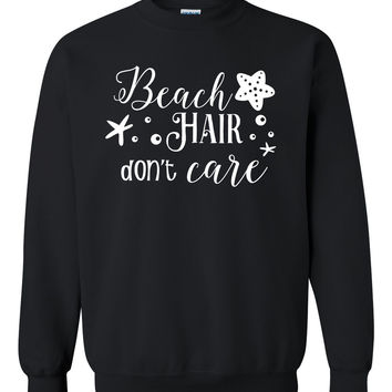 Beach hair don't care sweatshirt summer vacation shirt surfing surfer tee cool unisex sweater birthday gift