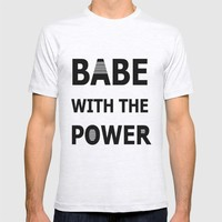 Babe With The Power T-shirt by Love Lunch Liftoff
