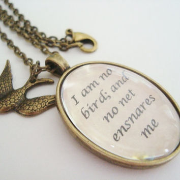 Jane Eyre quote necklace, inspirational jewelry, glass quote pendant,I am no bird and no net ensnares me