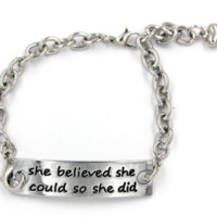 """She Believed She Could and She Did"" Silver Bracelet"