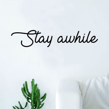 Stay Awhile Quote Decal Sticker Wall Vinyl Art Home Decor Inspirational Beautiful Family Living Room