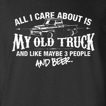 All I Care About is My Old Truck And Like Maybe 3 People and Beer F100 T-Shirt Mechanic Car Guy Shirt tee Shirt Mens Ladies Womens ML-516