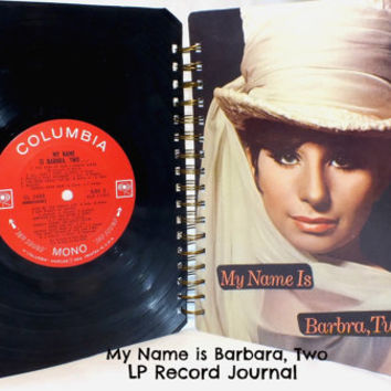 Barbara Streisand  My Name is Barbara, Two... Recycled LP Record Vinyl Journal / Notebook
