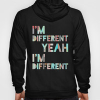 I'm Different Hoody by Jacqueline Maldonado | Society6