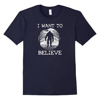 I Want To Believe Bigfoot T-Shirt Sasquatch Tee