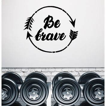 Wall Decal Be Brave Inspirational Lettering Phrase Vinyl Interior Decor (n1054)