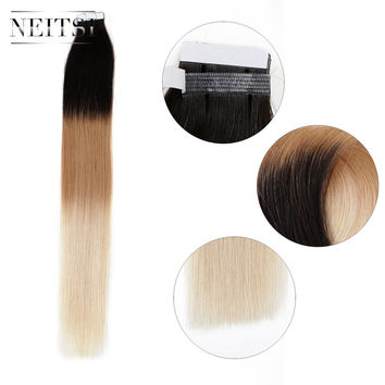 Neitsi Ombre Tape In Remy Skin Weft Human Hair Extensions 100% Indian Remy Tape Hair Straight SUPPORT US LOCAL FAST DELIVERY