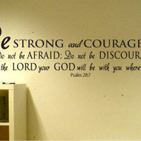 "12"" x 28"" Be strong and courageous Psalm 28:7 Bible scripture Vinyl Wall Art Decal"