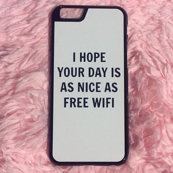 "White ""I Hope Your Day Is As Nice As Free Wifi"" iPhone 4 4S Hipster Phone Case"