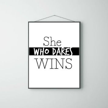 She Who Dares Wins Fun Wall Art Positive Motivational Saying Print Digital Art Graphics Download