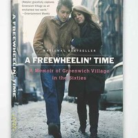 A Freewheelin' Time: A Memoir Of Greenwich Village In The Sixties By Suze Rotolo- Assorted One