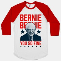 Bernie Bernie You So Fine