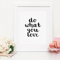 Do what you love Print, inspirational print, love print, life print, office print, office poster, office decor, typography, motivational
