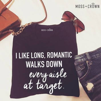 Romantic Walks At Target Tee - New Feminine Fit XS-4XL, Design copyright Moss+Crown 2016