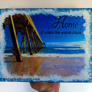 Beach House Decor Ocean Waves Mixed Media Canvas - Beach Decor Home is Where Nautical Home Decor - Beach Artwork Wilmington NC Coastal Decor