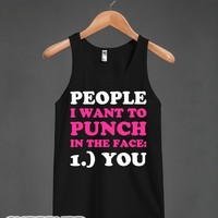 People I want to Punch in the Face-Unisex Black Tank