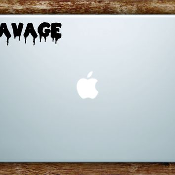 Savage Laptop Apple Macbook Car Quote Wall Decal Sticker Art Vinyl Inspirational Funny Dope Cool Teen Lit
