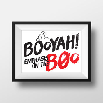 BOOYAH! Ghostbuster Digital Print - Wall Art - Wall Decor - Printable Art - Ghostbusters Art - Holtzmann Art -Digital Download